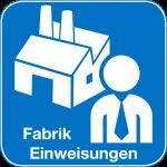 Fabrik Einweisungen